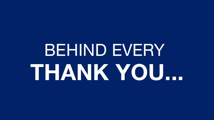 Behind every thank you