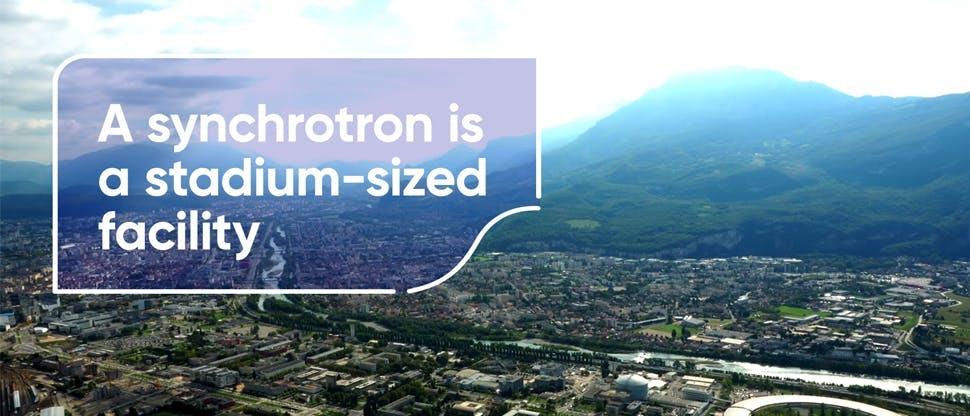 A synchrotron is a stadium-sized facility