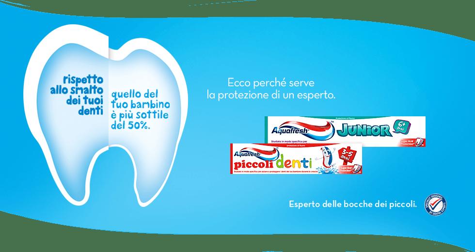Rispetto allo smalto dei tuoi denti, quello del tuo bambino è più sottile del 50%.